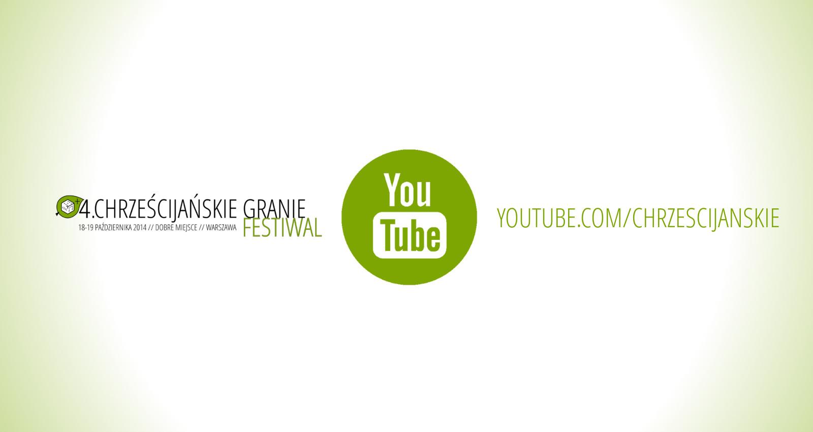 Festiwal Chrześcijańskie Granie - kanał YouTube