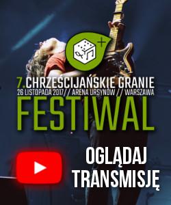 TRANSMISJA FESTIWAL CHRZEŚCIJAŃSKIE GRANIE